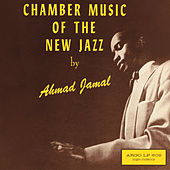 Chamber Music Of The New Jazz by Ahmad Jamal