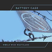 World Wide Wasteland by Battery Cage