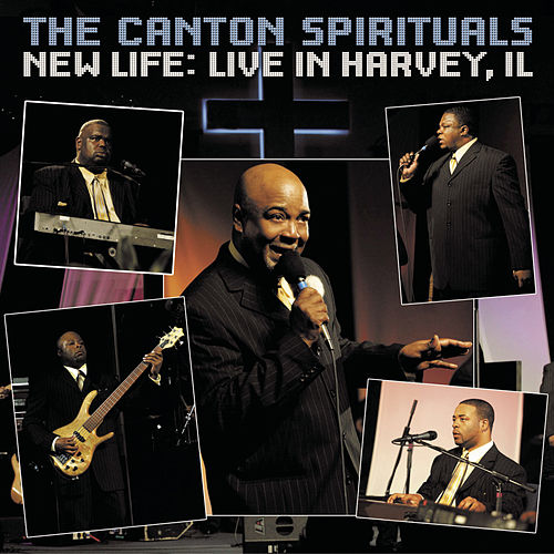New Life by Canton Spirituals