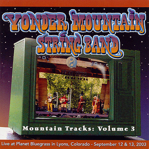 Mountain Tracks: Volume 3 by Yonder Mountain String Band