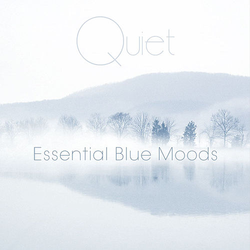 Quiet: Essential Blue Moods by Various Artists