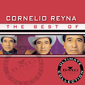 The Best of Cornelio Reyna: Ultimate Collection by Cornelio Reyna