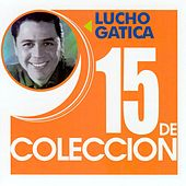 15 De Coleccion by Lucho Gatica