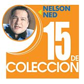 15 De Coleccion by Nelson Ned