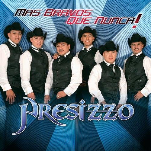 Mas Bravos Que Nunca! by Presizzo