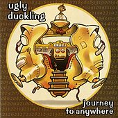 Journey To Anywhere by Ugly Duckling