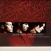 Walking With Giants von Jacob Fred Jazz Odyssey