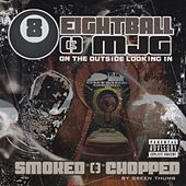 On the Outside Looking In [Smoked and Chopped] by 8Ball and MJG