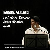 Left Me in Summer EP by Moses Valdez