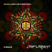 Land 2 Air Chronicles I : ReRelease : Chaos and the Darkness by Kenna