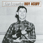 The Essential Roy Acuff by Roy Acuff