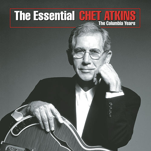 Essential Chet Atkins: The... by Chet Atkins
