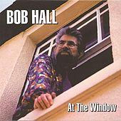At the Window by Bob Hall
