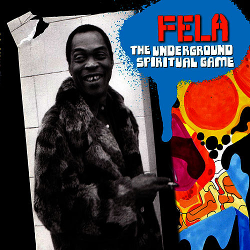 The Underground Spiritual Game by Fela Kuti
