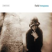 Trespass by Field