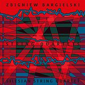 Bargielski: String Quartets by Various Artists