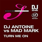 Turn Me On by DJ Antoine
