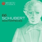 66 Schubert Masterpieces by Various Artists