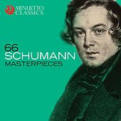 66 Schumann Masterpieces by Various Artists