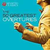 The 50 Greatest Overtures by Various Artists