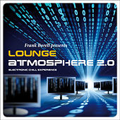 Lounge Atmosphere 2.0 ...Electronic Chill Experience by Frank Borell