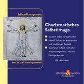 Charismatisches Selbstimage - Selbst-Management by Kurt Tepperwein