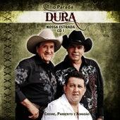 Trio Parada Dura - Nossa Estrada 1 by Trio Parada Dura