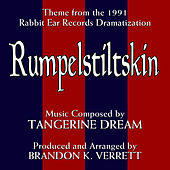 Rumpelstiltskin - Theme from the 1991 Audio Dramatization (Single) (Tangerine Dream) by Brandon K. Verrett