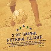 S de Samba Futebol Clube by Various Artists
