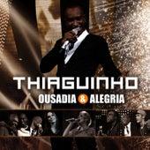 Ousadia & Alegria by Thiaguinho