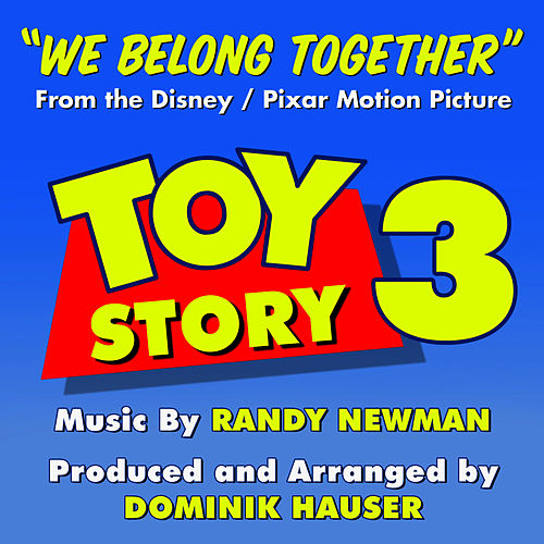 Toy Story 3 - 'We Belong Together' (Instrumental mix) (Randy Newman) - Single by Dominik Hauser
