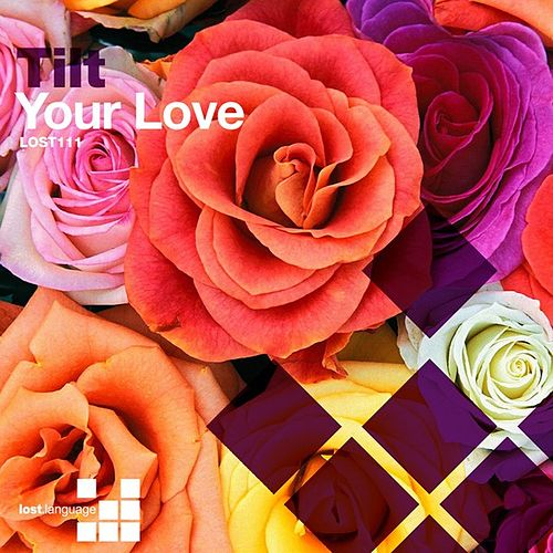 Your Love by Tilt