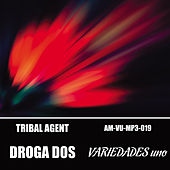 Droga Dos by Tribal Agent