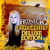 Naked Wasted (Deluxe Edition) by Redneck Social Club
