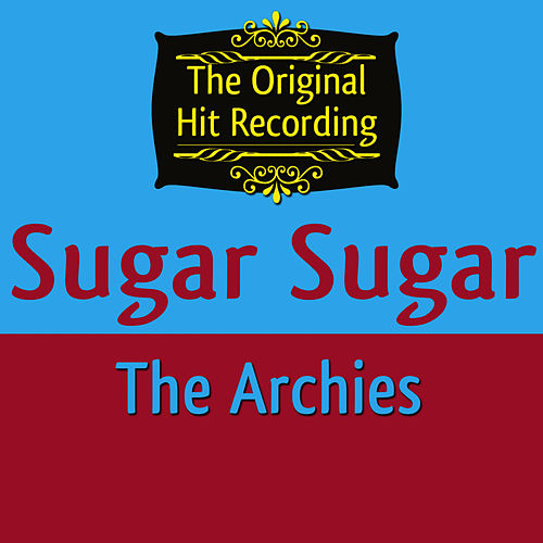 The Original Hit Recording - Sugar Sugar by The Archies