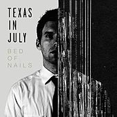 Bed of Nails by Texas In July
