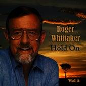 Hold On Vol. 2 von Roger Whittaker