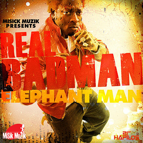 Real Badman - Single by Elephant Man