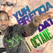 Yuh Bredda Dat - Single by I-Octane