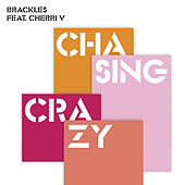 Chasing Crazy (feat. Cherri V) EP by Brackles