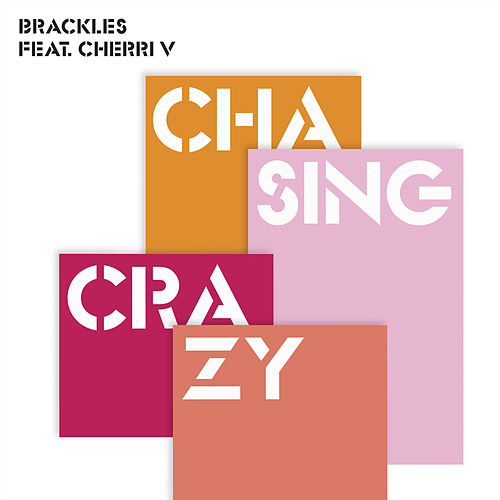 Chasing Crazy (feat. Cherri V) EP by Brackles