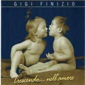 Crescendo...nell'amore by Gigi Finizio
