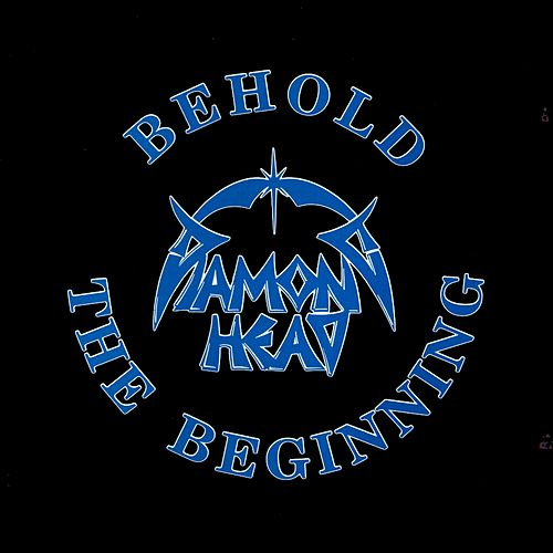 Behold the Beginning by Diamond Head