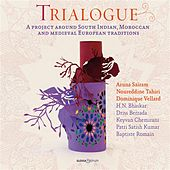 Trialogue (A Project Around South Indian, Moroccan and Medieval European Traditions) by Various Artists