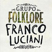 Franco Luciani Grupo: Folklore by Various Artists