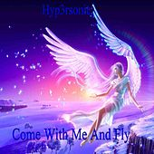 Come With Me and Fly by Hypersonic