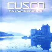 Tales from a Distant Land by Cusco