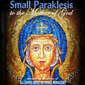 Small Paraklesis (English Version) by Sisters of All Saints Greek Orthodox Monastery