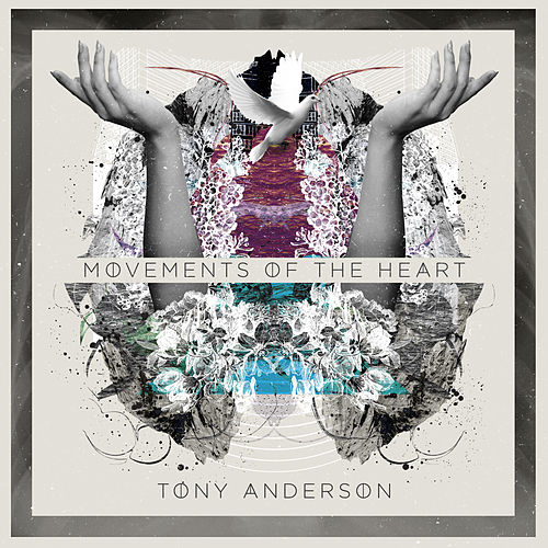 Movements of the Heart by Tony Anderson