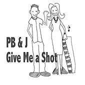 Give Me a Shot by P.B.